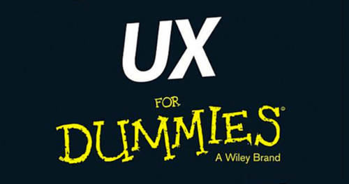 UX For Dummies: A Review From A Content Strategy N00B